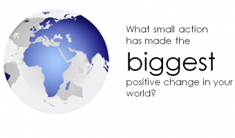 """globe with the words """"What small action has made the biggest change?"""""""